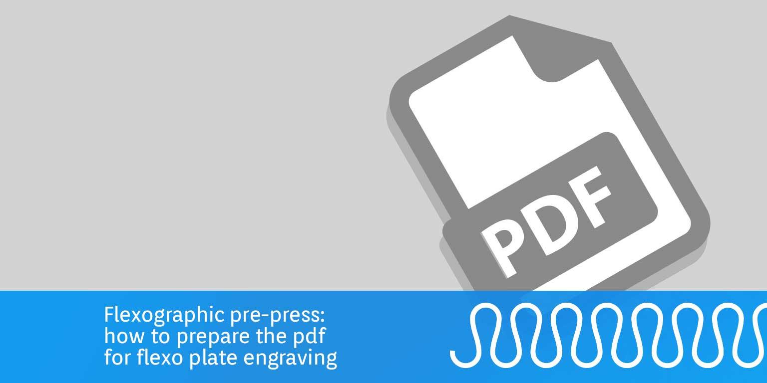 Flexo printing: how to prepare a pdf for your flexo plate