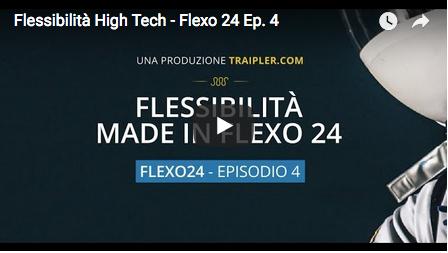 Flessibilità High Tech - Flexo 24, episodio 4.