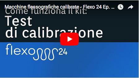 Macchine flessografiche calibrate - Flexo 24, episodio 12.