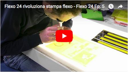 Flexo 24 rivoluziona stampa flexo - Flexo 24, episodio 5.