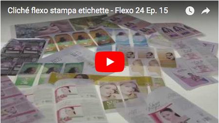 Cliché flexo stampa etichette - Flexo 24, episodio 15.