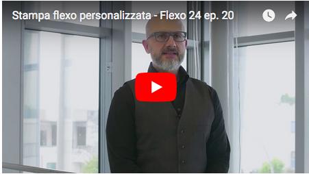 Stampa flexo personalizzata - Flexo 24, episodio 20.